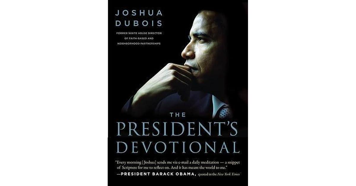 The President S Devotional The Daily Readings That Inspired President Obama By Joshua Dubois