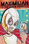 Maximilian & the Bingo Rematch: A Lucha Libre Sequel pdf book review