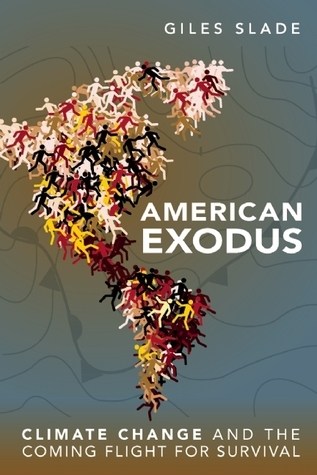 American Exodus Climate Change and the Coming Flight for Survival