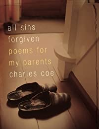 All Sins Forgiven: Poems for My Parents