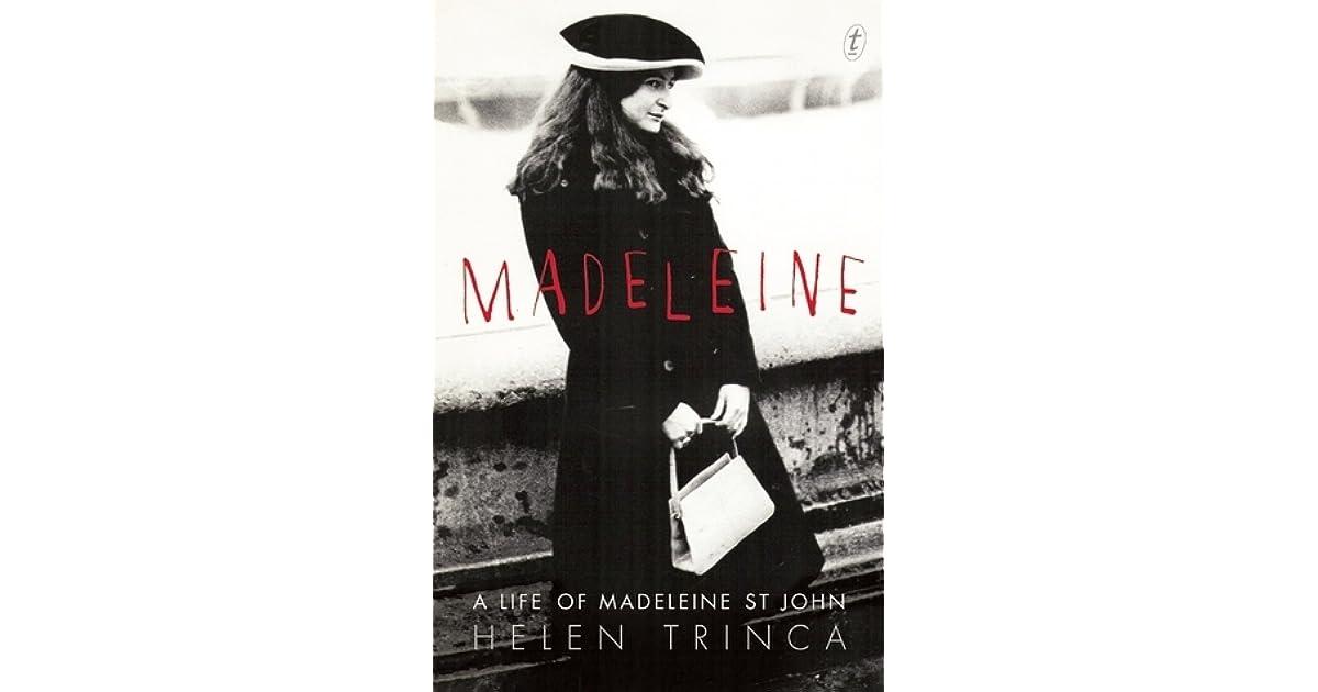 Madeleine A Life Of Madeleine St John By Helen Trinca