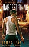 The Hardest Thing (Dan Stagg Mystery, #1)