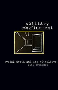 Solitary Confinement: Social Death and Its Afterlives