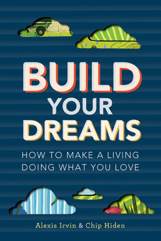 Build-Your-Dreams-How-To-Make-a-Living-Doing-What-You-Love
