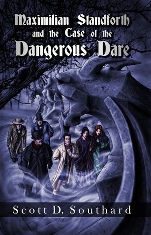 Maximilian Standforth and the Case of the Dangerous Dare