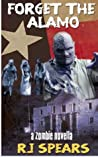 Forget the Alamo (Forget the Zombies #1)