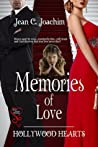 Memories of Love (Hollywood Hearts, #3)