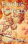 Perfects (Exodus, #1)