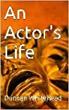 An Actor's Life - A Short Story