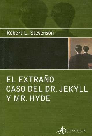 El extraño caso del Dr. Jekyll y Mr. Hyde by Robert Louis Stevenson