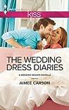 The Wedding Dress Diaries by Aimee Carson