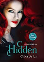 Hidden: Chica de luz (Firelight, #3)