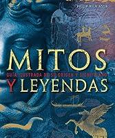 Mitos y Leyendas, Guía Ilustrada de su Origen y Significado
