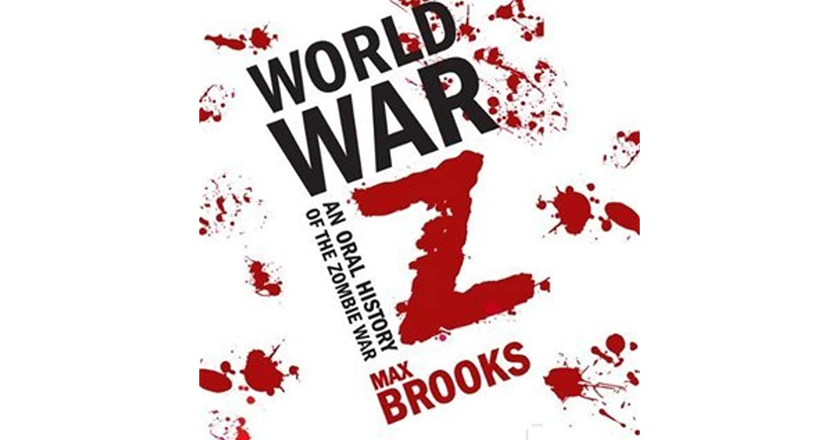 world war z by max brooks essay Related documents: essay on utopia: marriage and utopian society what was once a utopia essay  (world war z, max brooks, page 22) that takes.