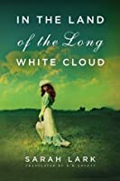 In the Land of the Long White Cloud ( Book 1)