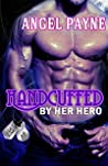 Handcuffed by Her Hero by Angel Payne