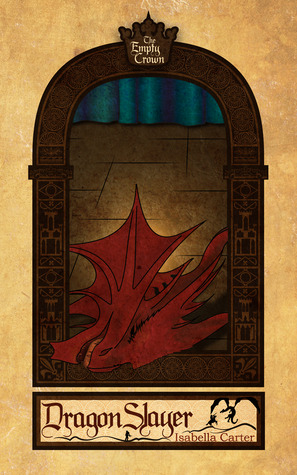 Dragon Slayer (The Empty Crown #1)