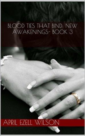 Blood Ties That Bind: New Awakenings