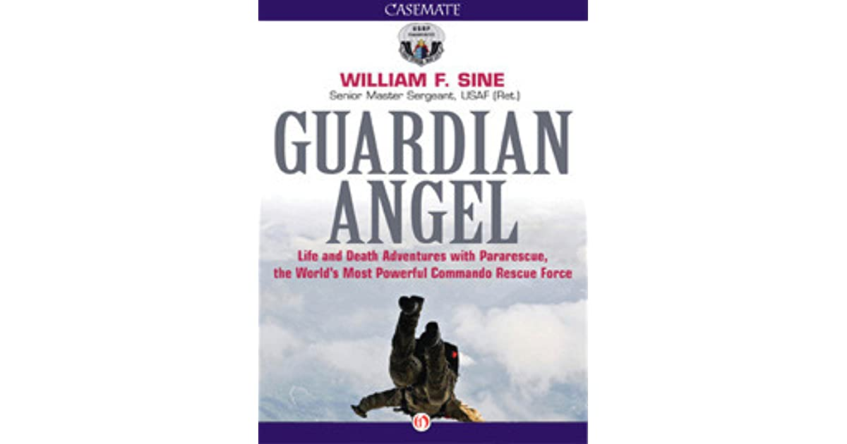 Guardian Angel: Life and Death Adventures with Pararescue