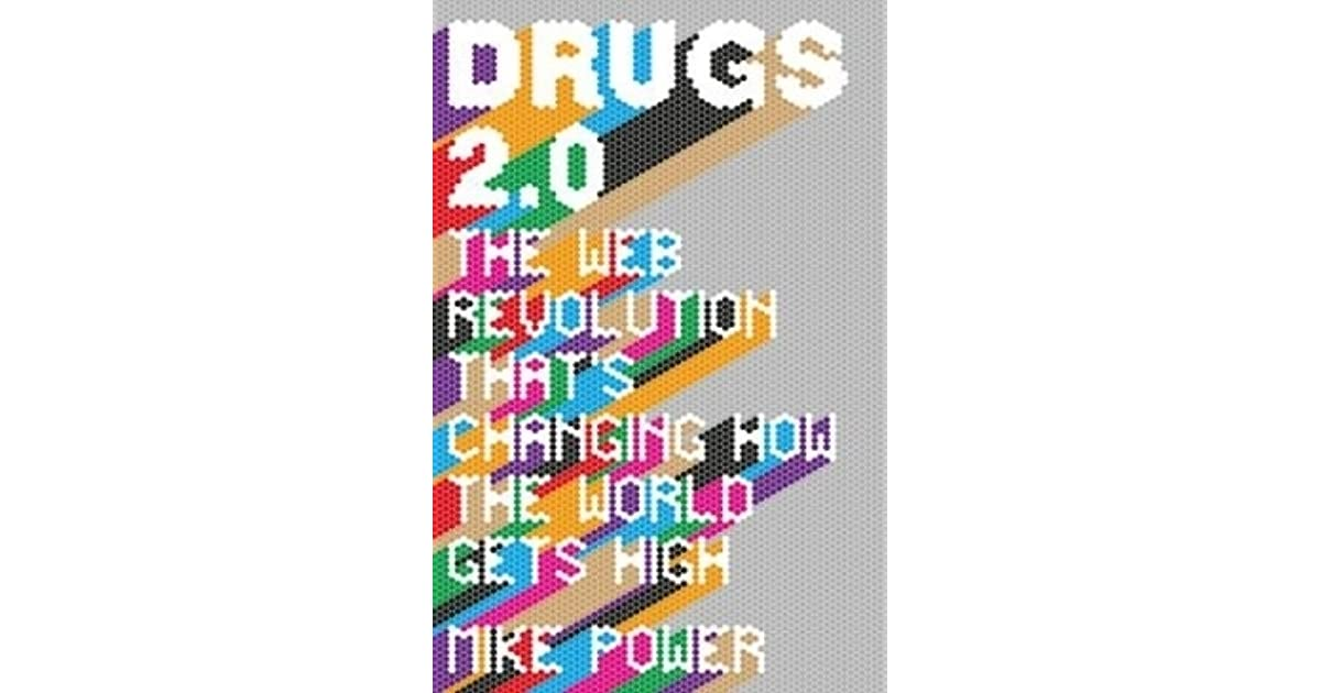 Drugs 2.0: The Web Revolution Thats Changing How the World Gets High
