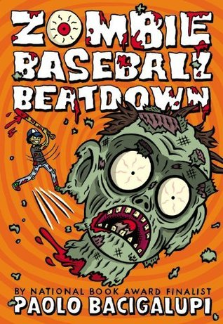 "Book cover of ""Zombie Baseball Beatdown"" by Paolo Bacigalupi"