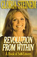 Revolution from Within: A Book of Self Esteem