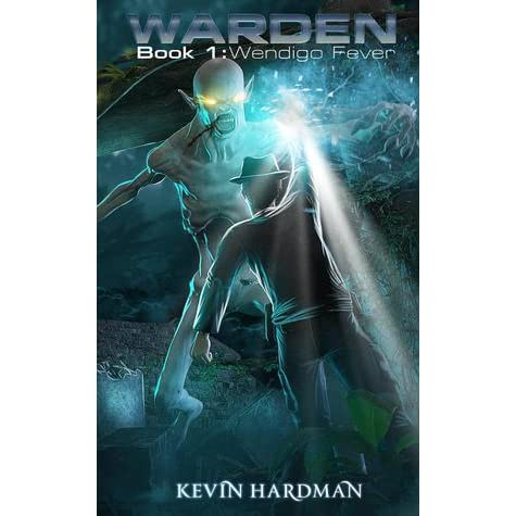 Warden Book 1 Wendigo Fever