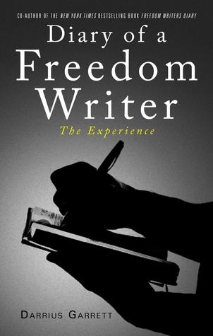 Diary of a Freedom Writer: The Experience by Darrius Garrett