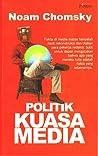 Politik Kuasa Media by Noam Chomsky
