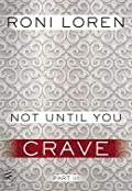 Not Until You Part III: Not Until You Crave