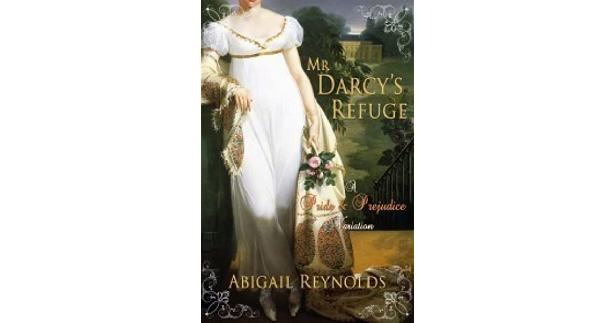 Mr  Darcy's Refuge: A Pride & Prejudice Variation by Abigail Reynolds