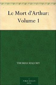 Le Mort d'Arthur, Volume 1