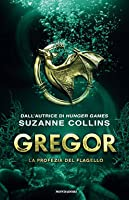 Gregor. La Profezia del Flagello (Underland Chronicles, #2)