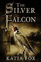 The Silver Falcon (Das kupferne Zeichen, #2)