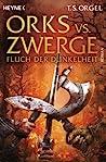 Orks vs. Zwerge - Fluch der Dunkelheit by T.S. Orgel