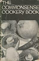 The Commonsense Cookery Book