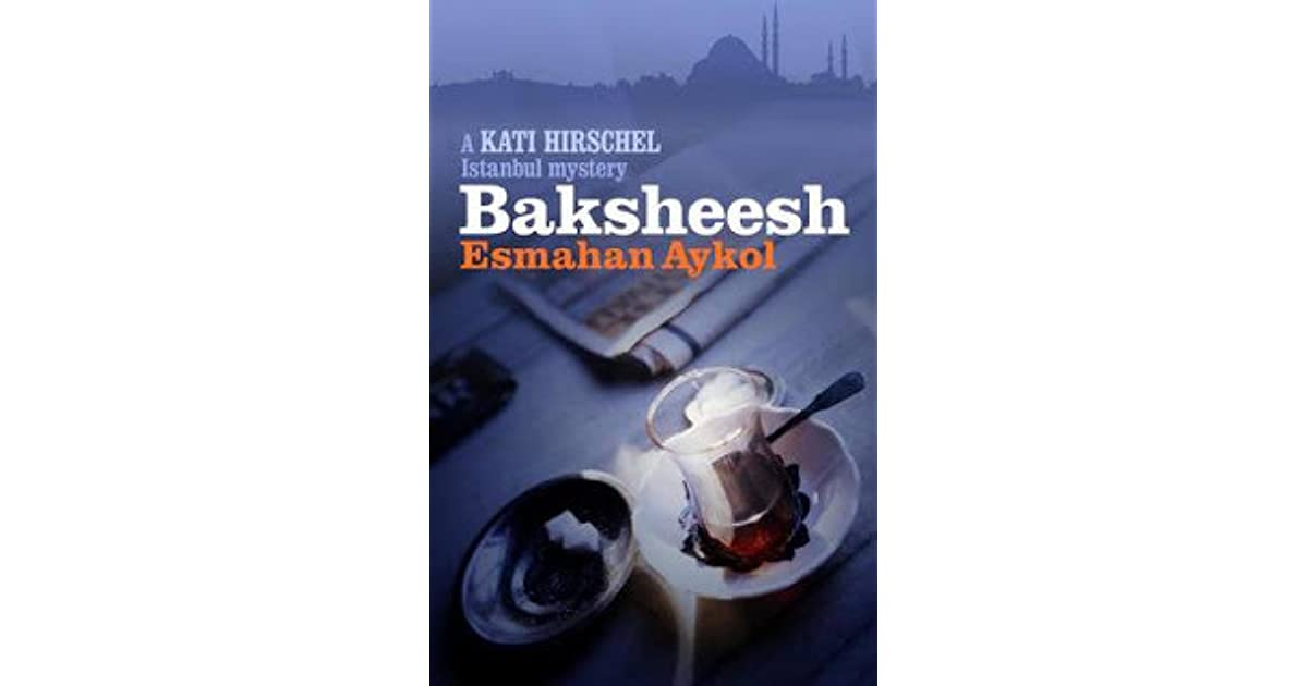 Baksheesh (Kati Hirschel, Book 2)