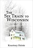 The Six Train to Wisconsin