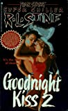 Goodnight Kiss 2 (Goodnight Kiss, #2: Fear Street Super Chiller, #10)
