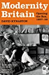 Modernity Britain: Opening the Box, 1957-59