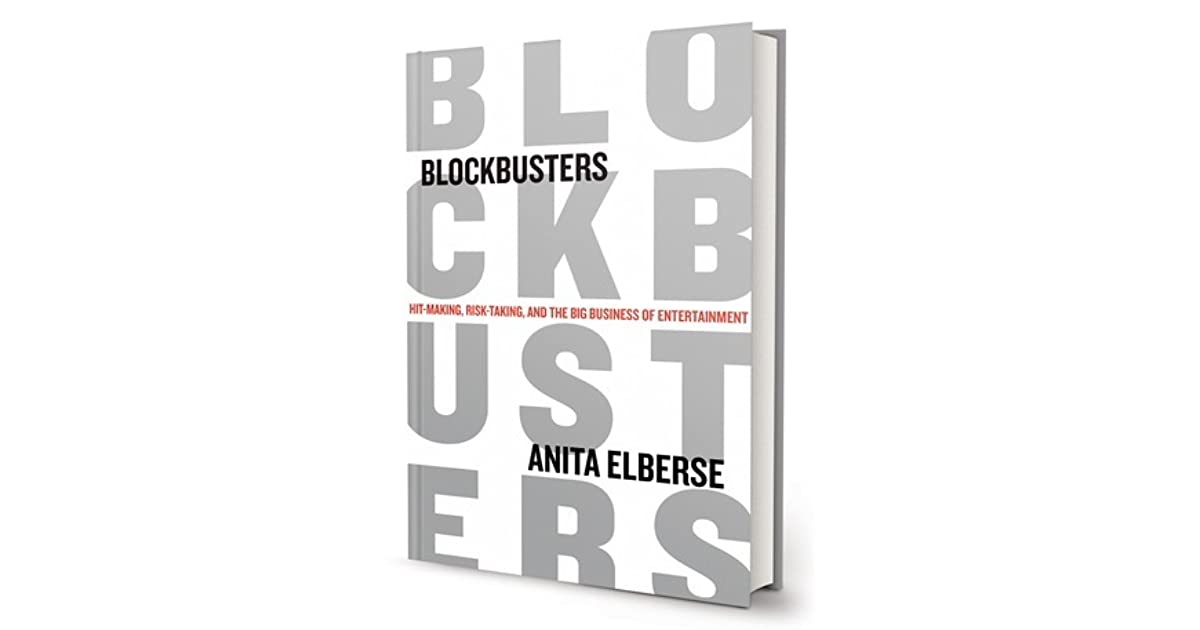 Blockbusters Hit Making Risk Taking And The Big Business Of