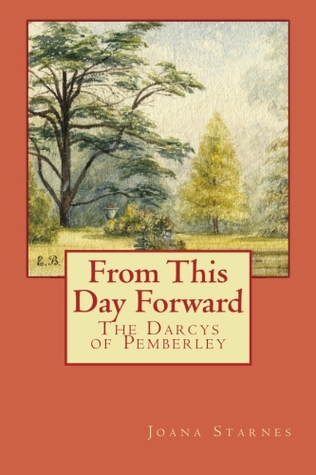 From This Day Forward - The Darcys of Pemberley by Joana Starnes