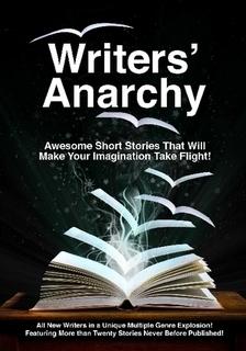 Writers' Anarchy: A Short Story Anthology