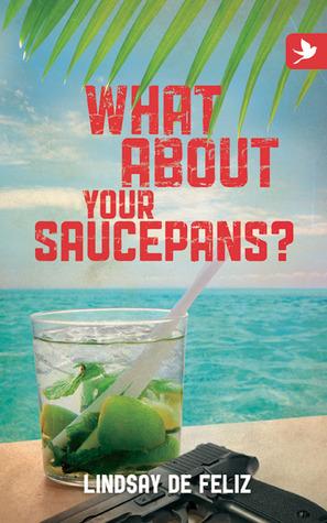 What about Your Saucepans? by Lindsay De Feliz