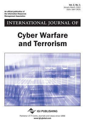 International Journal of Cyber Warfare and Terrorism, Vol 2 ISS 1