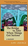 The Bridge to Take When Things Get Serious
