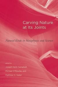 Carving Nature at Its Joints: Natural Kinds in Metaphysics and Science