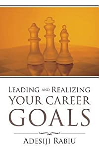 Leading and Realizing Your Career Goals