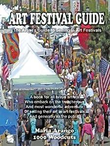 Art Festival Guide: The Artist's Guide to Selling in Art Festivals