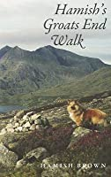 Hamish's Groats End Walk: One Man and His Dog on a Hill Route Through Britain and Ireland